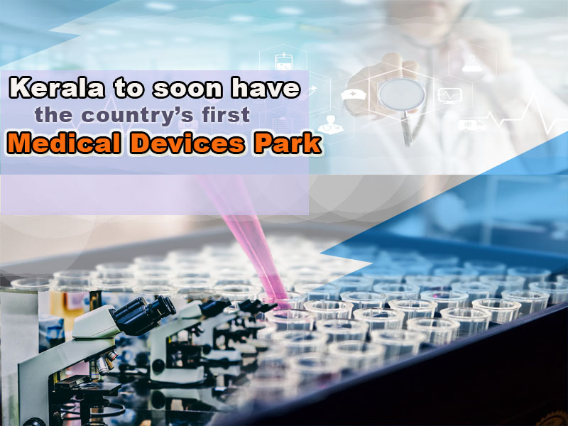 Kerala to soon have country's first Medical Devices Park