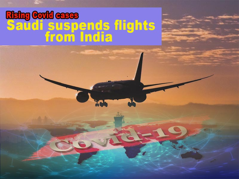 Rising Covid-19 cases: Saudi suspends flights to and from India