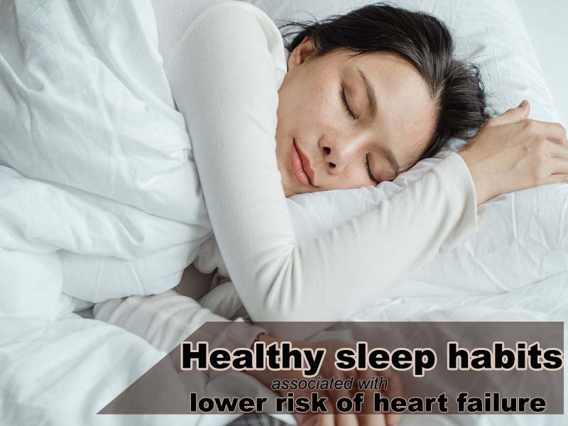 'Healthy sleep habits associated with lower risk of heart failure'
